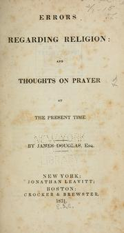 Cover of: Errors regarding religion and Thoughts on prayer at the present time | Douglas, James of Cavers.