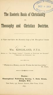 Cover of: esoteric basis of christianity, or, Theosophy and christian doctrine | William Kingsland