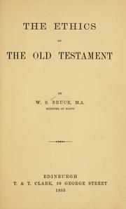 Cover of: ethics of the Old Testament | William Straton Bruce