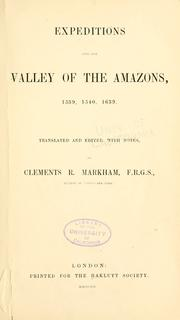 Cover of: Expeditions into the valley of the Amazons, 1539, 1540, 1639