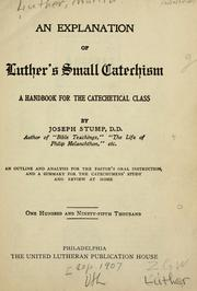 Cover of: An explanation of Luther's small catechism