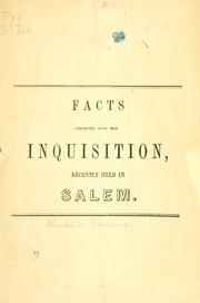 Cover of: Facts connected with the inquisition, recently held in Salem. | Charles Upham Devereux