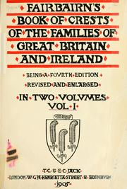Fairbairn's book of crests of the families of Great Britain and Ireland by James Fairbairn