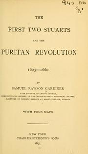 The first two Stuarts and the Puritan revolution, 1603-1660 by Gardiner, Samuel Rawson