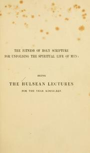 Cover of: The fitness of Holy Scripture for unfolding the spiritual life of man