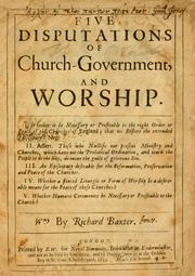 Cover of: Five disputations of church-government, and worship