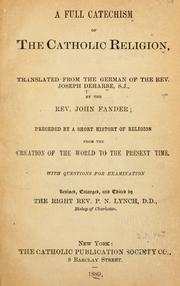 Cover of: A full catechism of the Catholic religion | Joseph Deharbe