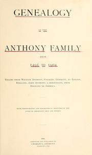 Cover of: Genealogy of the Anthony family from 1495 to 1904 traced from William Anthony, Cologne, Germany, to London, England, John Anthony, a descendant, from England to America by Charles L. Anthony