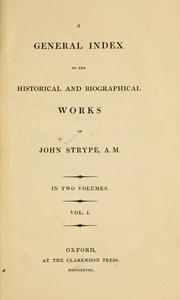 Cover of: A general index to the historical and biographical works of John Strype