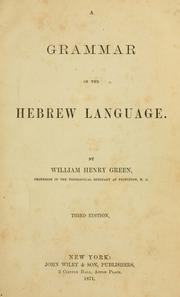 A grammar of the Hebrew language by William Henry Green