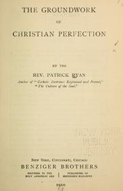 Cover of: The groundwork of Christian perfection | Ryan, Patrick Rev.