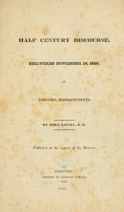Cover of: Half century discourse, delivered November 16, 1828, at Concord, Massachusetts. | Ezra Ripley