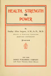 Health, strength & power by Dudley Allen Sargent