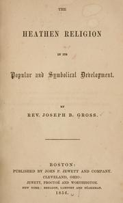 Cover of: The heathen religion in its popular and symbolical development | J. B. Gross