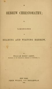 Cover of: A Hebrew chrestomathy: or, Lessons in reading and writing Hebrew