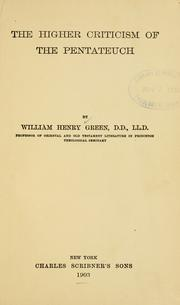 Cover of: The higher criticism of the Pentateuch. | William Henry Green