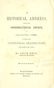Cover of: historical address, before the Congregational church, in Salisbury, Conn., at their first centennial celebration, November 20, 1844. | Adam Reid
