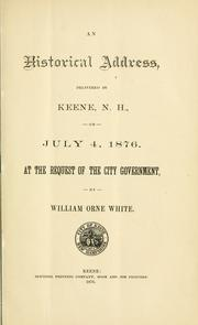 Cover of: An historical address, delivered in Keene, N. H., on July 4, 1876