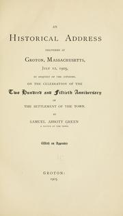 Cover of: An historical address delivered at Groton, Massachusetts, July 12, 1905, by request of the citizens