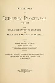 Cover of: A history of Bethlehem, Pennsylvania, 1741-1892