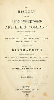 Cover of: The history of the Ancient and Honorable Artillery Company by Zachariah G. Whitman