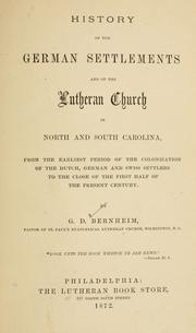 Cover of: History of the German settlements and of the Lutheran church in North and South Carolina, from the earliest period of the colonization of the Dutch, German and Swiss settlers to the close of the first half of the present century