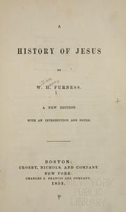 Cover of: A history of Jesus | Furness, William Henry