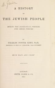 Cover of: A history of the Jewish people during the Babylonian, Persian, and Greek periods | Charles Foster Kent