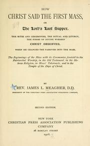 Cover of: How Christ said the first mass, or, The Lord