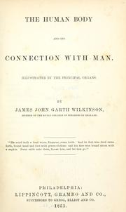 Cover of: The human body and its connection with man | James John Garth Wilkinson