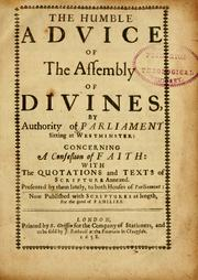 Cover of: The Humble advice of the Assembly of divines, by authority of Parliament sitting at Westminster