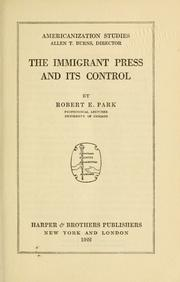 Cover of: The immigrant press and its control | Robert Ezra Park
