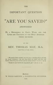 "Cover of: The important question, ""are you saved?"", answered: by a reference to God's word and the lives and teaching of the holy apostles , three recorded"