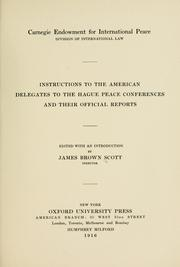 Cover of: Instructions to the American delegates to the Hague peace conferences and their official reports