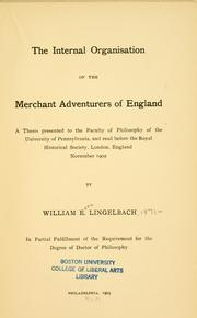 Cover of: The internal organisation of the Merchant adventurers of England ..