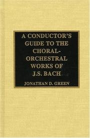Cover of: A conductor's guide to the choral-orchestral works of J.S. Bach