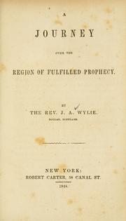 Cover of: A journey over the region of fulfilled prophecy by J. A. Wylie