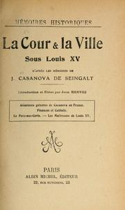 Cover of: La cour & la ville sous Louis XV: d'apr`es les mémoires /cde J. Casanova de Seingalt ; introduction et notes par Jean Hervez.