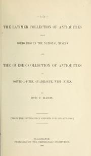 Cover of: The Latimer collection of antiquities from Porto Rico in the National museum, and the Guesde collection of antiquities in Pointe-a-Pitre, Guadeloupe, West Indies