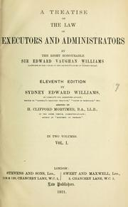 A treatise on the law of executors and administrators by Williams, Edward Vaughan Sir