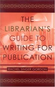 Cover of: The librarian's guide to writing for publication | Rachel Singer Gordon