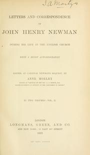 Cover of: Letters and correspondence of John Henry Newman during his life in the English church, with a brief autobiography: edited, at Cardinal Newman's request