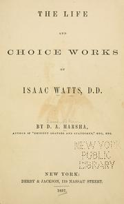 Cover of: The life and choice works of Isaac Watts