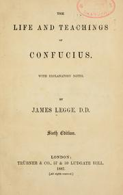 Cover of: The life and teaching of Confucius