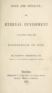 Cover of: Love and penalty: or, Eternal punishment consistent with the fatherhood of God