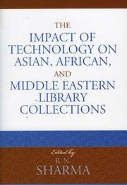 Cover of: The Impact of Technology on Asian, African, and Middle Eastern Library Collections (Libraries and Librarianship--An International Perspective, No. 1) | Ph.D., R.N. Sharma