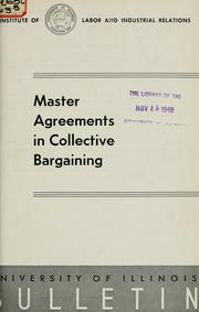 Cover of: Master agreements in collective bargaining | William Ellison Chalmers