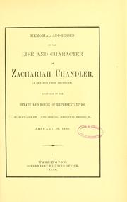 Cover of: Memorial addresses on the life and character of Zachariah Chandler, (a senator from Michigan) | United States. 46th Congress, 2d session