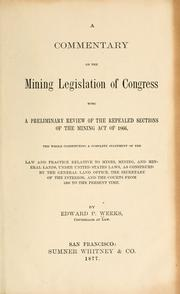 A commentary on the mining legislation of Congress with a preliminary review of the repealed sections of the Mining act of 1866 ...