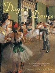 Cover of: Degas and the dance: The Painter & the ''Petits Rats,'' Perfecting Their Art